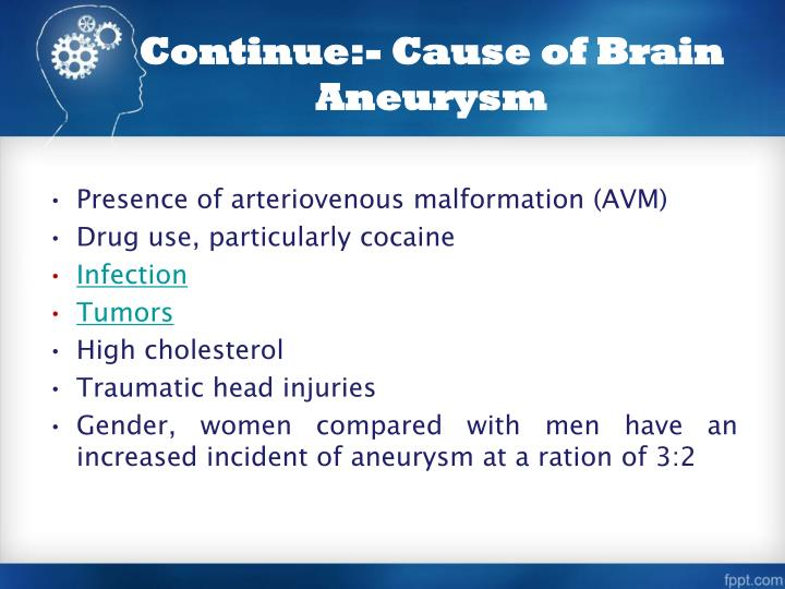 Continue:- Cause of Brain Aneurysm