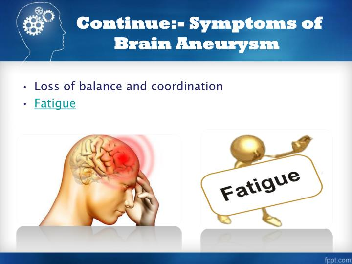 Continue:- Symptoms of Brain Aneurysm