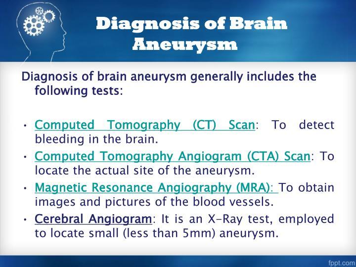 Diagnosis of Brain Aneurysm