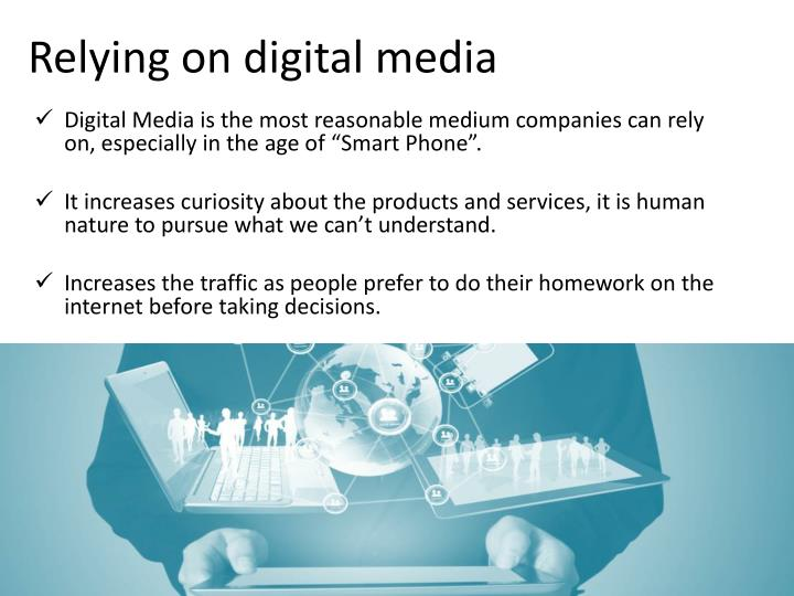 Relying on digital media