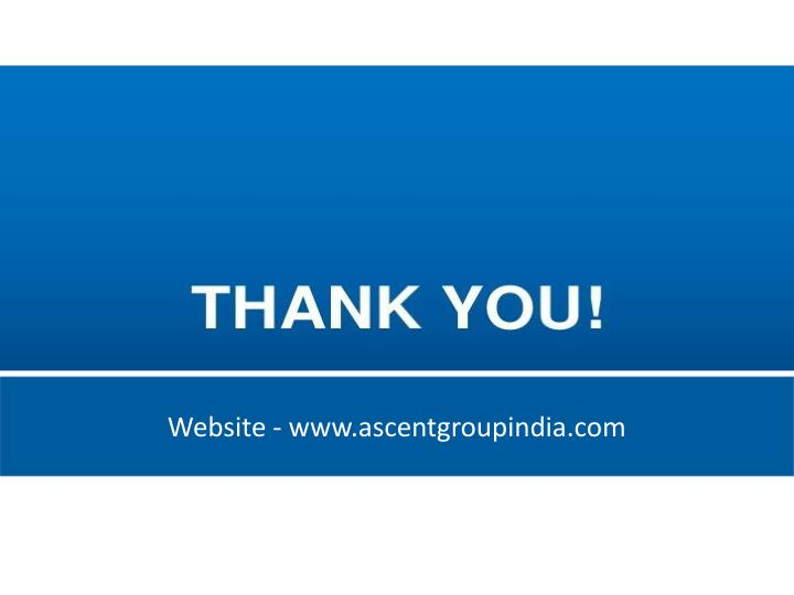 Website - www.ascentgroupindia.com