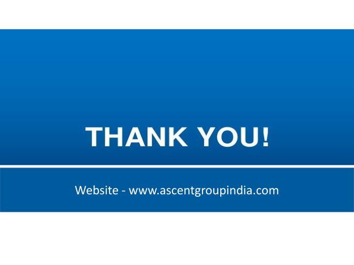 Website - www.ascentgroupindia.com