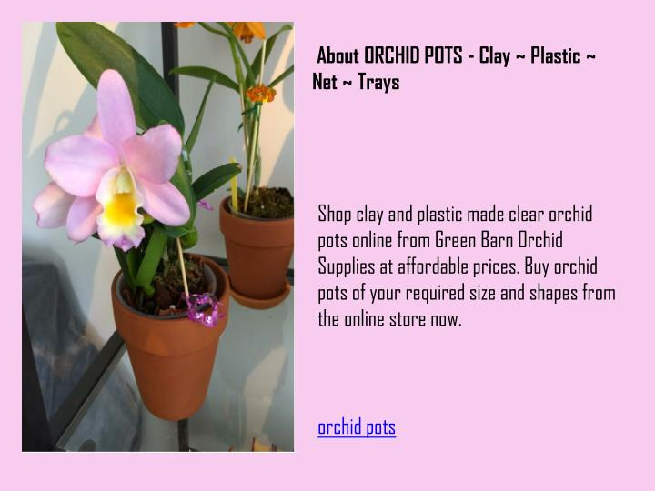 About ORCHID POTS - Clay ~ Plastic ~ Net ~ Trays