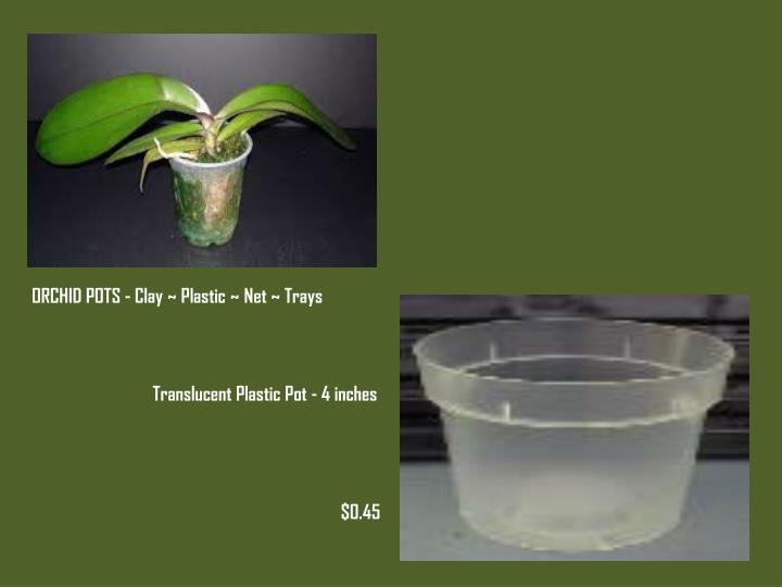 ORCHID POTS - Clay ~ Plastic ~ Net ~ Trays