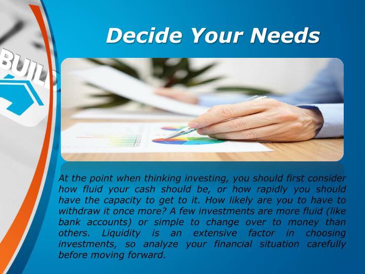 Decide Your Needs