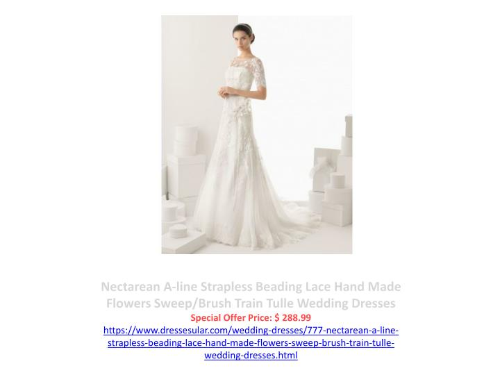 Nectarean A-line Strapless Beading Lace Hand Made Flowers Sweep/Brush Train Tulle Wedding Dresses