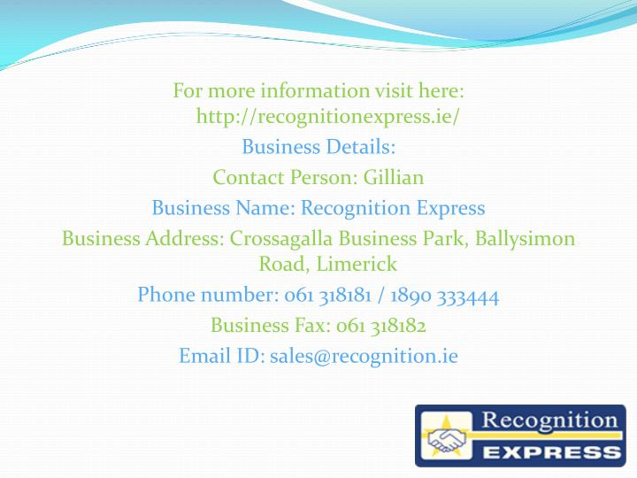 For more information visit here: http://recognitionexpress.ie/