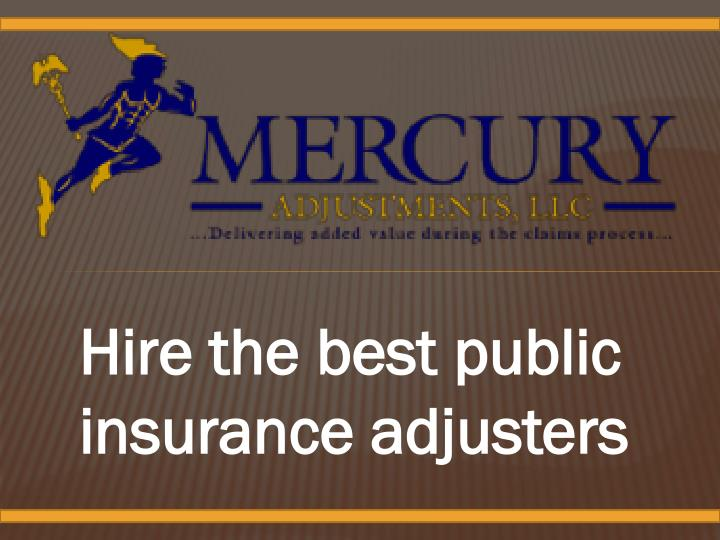 Hire the best public insurance adjusters