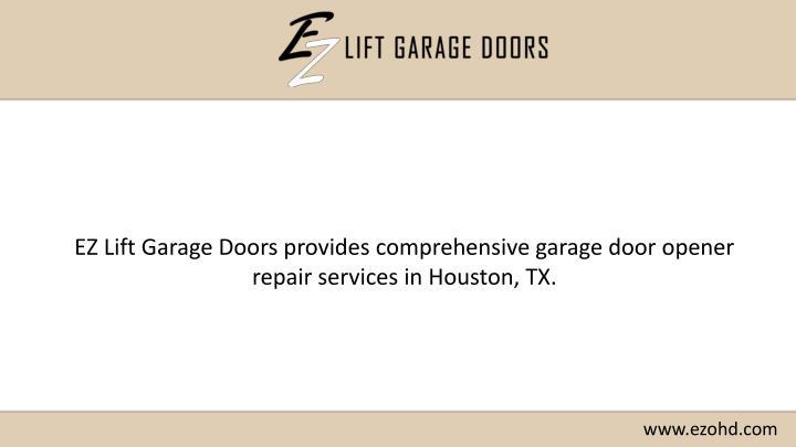 EZ Lift Garage Doors provides comprehensive garage door opener