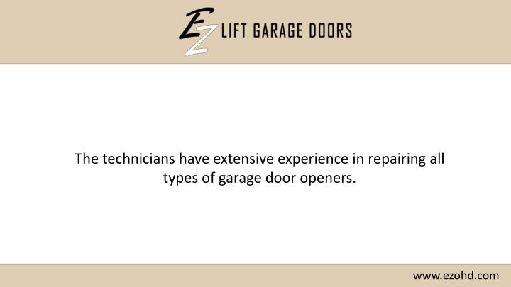 The technicians have extensive experience in repairing all