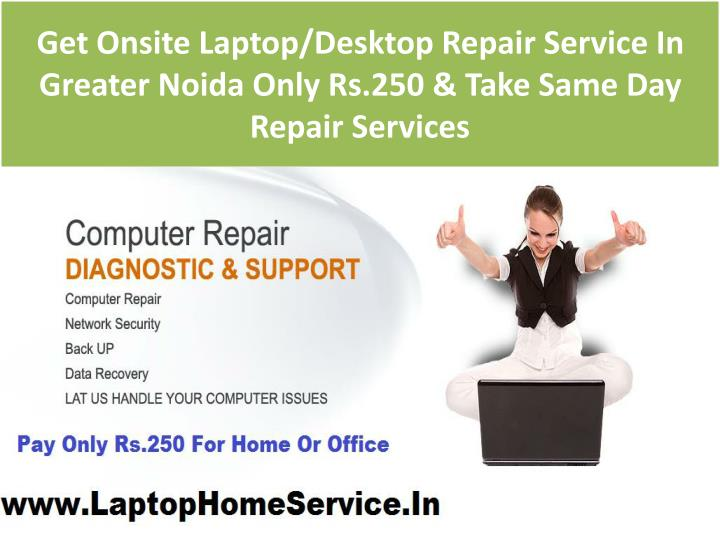 Get Onsite Laptop/Desktop Repair Service In