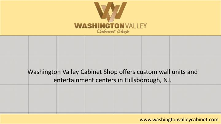 Washington Valley Cabinet Shop offers custom wall units and
