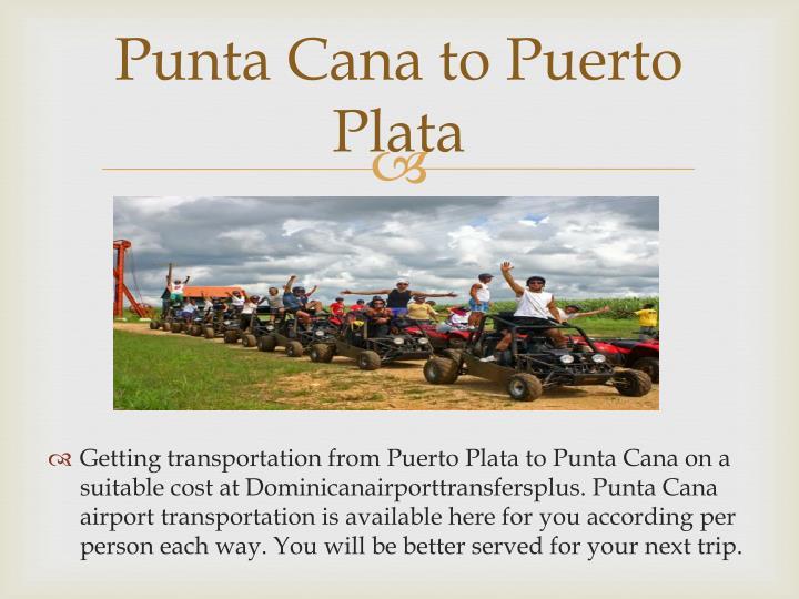 Punta Cana to Puerto Plata