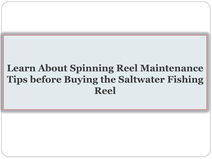 Learn About Spinning Reel Maintenance Tips before Buying the Saltwater Fishing
