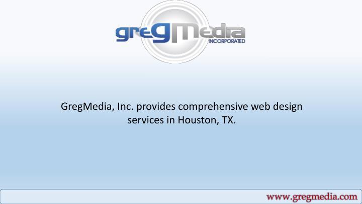 GregMedia, Inc. provides comprehensive web design