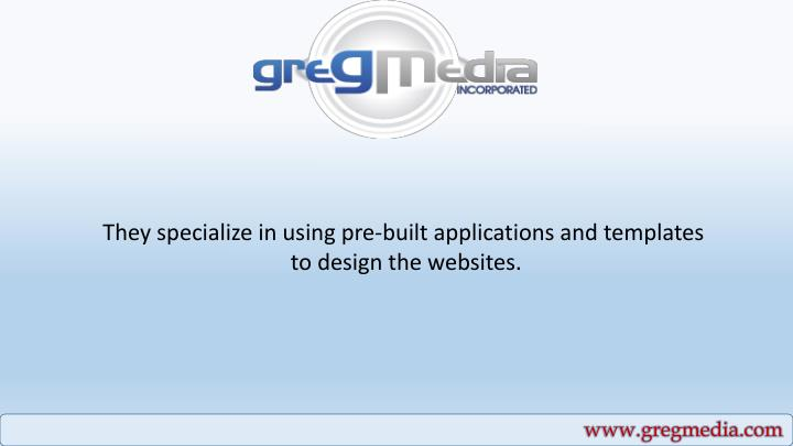 They specialize in using pre-built applications and templates