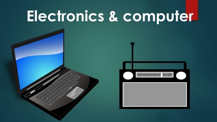 Electronics & computer