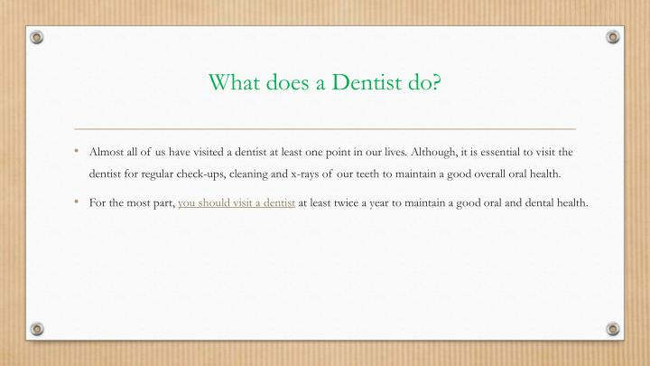 What does a Dentist do?