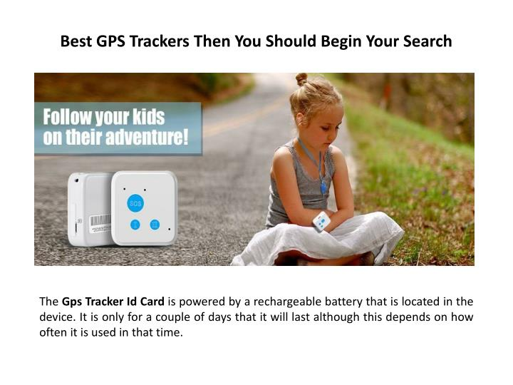 Best GPS Trackers Then You Should Begin Your Search