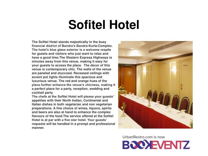 The Sofitel Hotel stands majestically in the busy financial district of Bandra's Bandra-Kurla-Complex. The hotel's blue glass exterior is a welcome respite for guests and visitors who just want to relax and have a good time.The Western Express Highways is minutes away from this venue, making it easy for your guests to access the place. The decor of this venue is contemporary chic. The walls of the venue are paneled and stuccoed. Recessed ceilings with accent pot lights illuminate this spacious and luxurious venue. The red and orange hues of the place further enhance the venue's chicness, making it a perfect place for a party, reception, wedding and cocktail party.