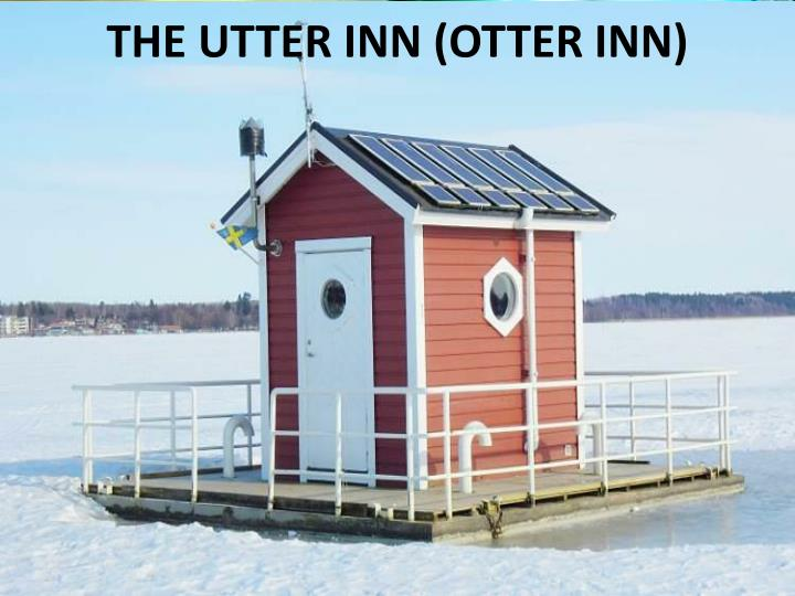 The Utter Inn (Otter Inn)