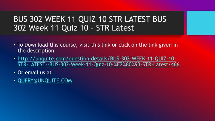BUS 302 WEEK 11 QUIZ 10 STR LATEST BUS 302 Week 11 Quiz 10 – STR Latest