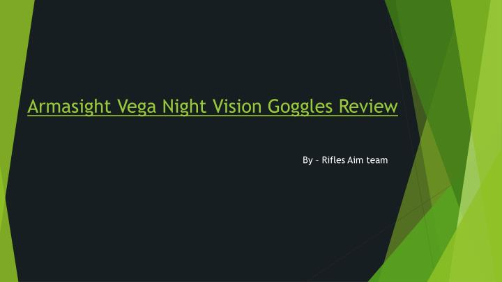 Armasight vega night vision goggles review