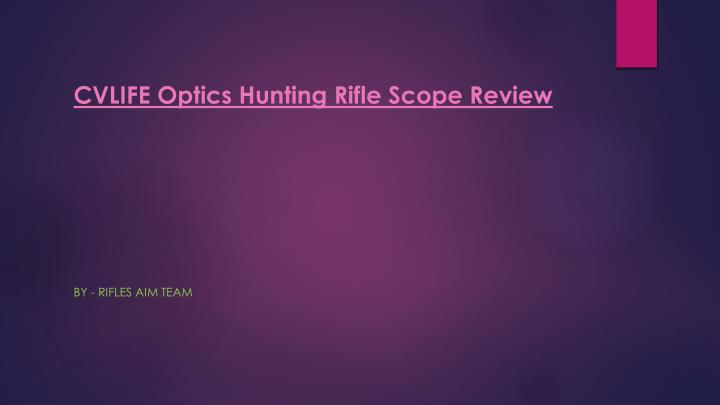 Cvlife optics hunting rifle scope review
