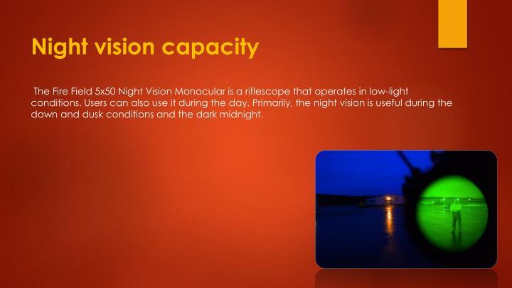 Night vision capacity