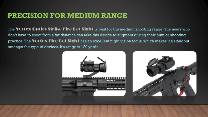Precision for Medium Range