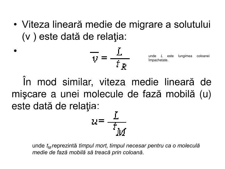• Viteza lineară medie de migrare a solutului