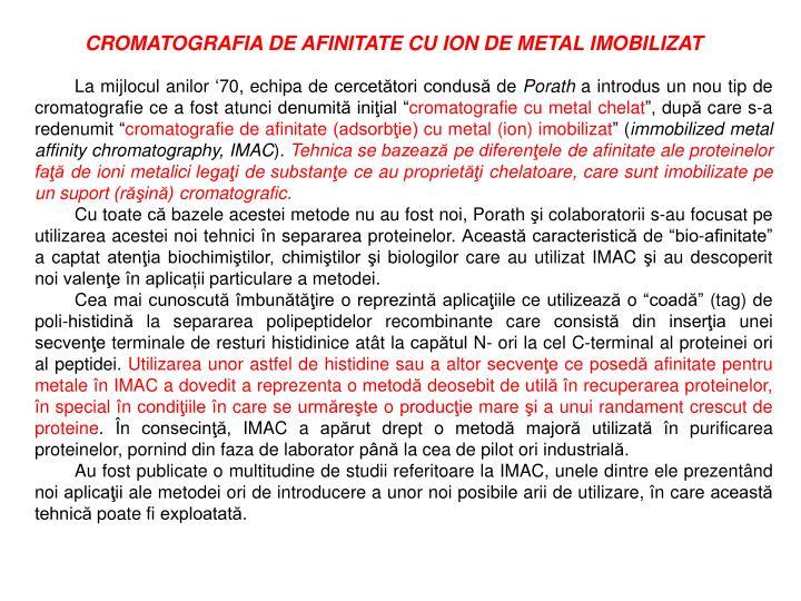 CROMATOGRAFIA DE AFINITATE CU ION DE METAL IMOBILIZAT