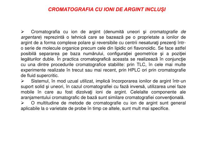 CROMATOGRAFIA CU IONI DE ARGINT INCLUŞI