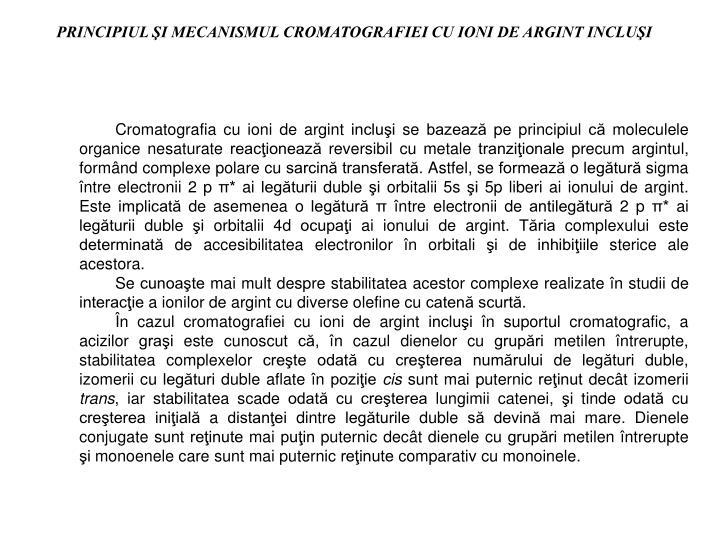 PRINCIPIUL ŞI MECANISMUL CROMATOGRAFIEI CU IONI DE ARGINT INCLUŞI