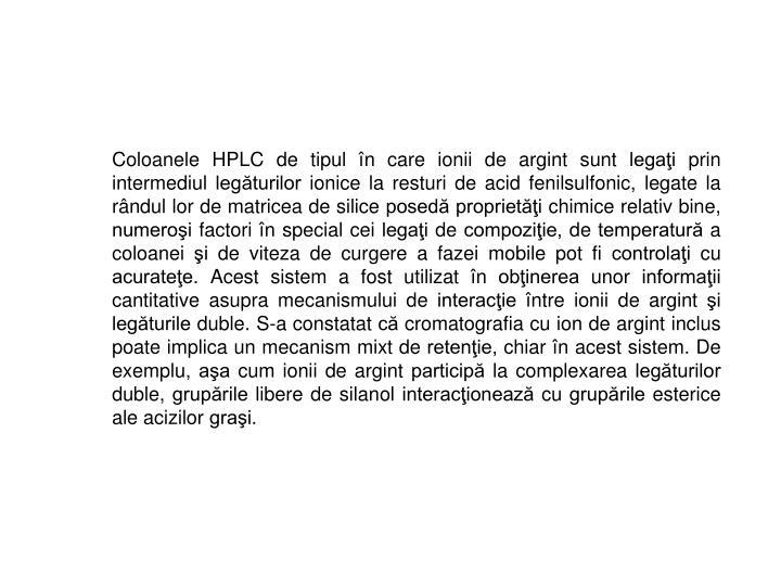 Coloanele HPLC de tipul în care ionii de argint sunt