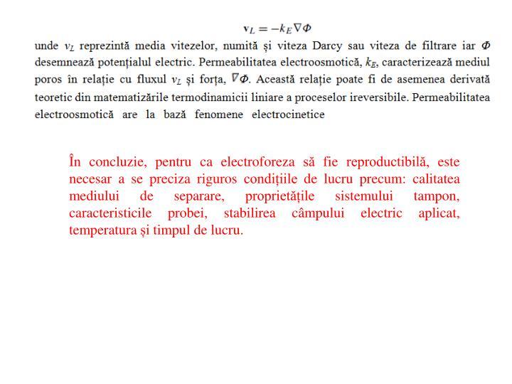 În concluzie, pentru ca electroforeza