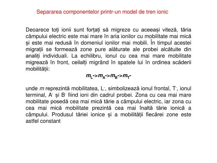 Separarea componentelor printr-un model de tren ionic