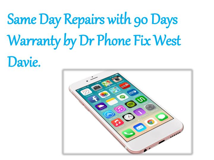 Same Day Repairs with 90 Days Warranty by