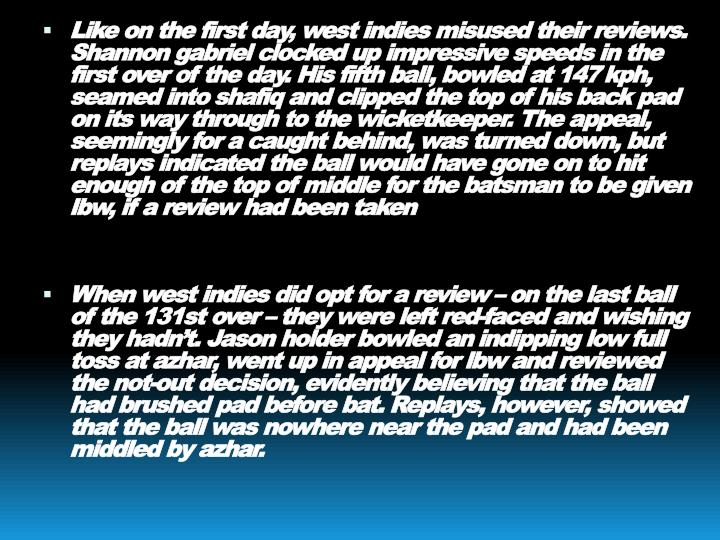 Like on the first day, west indies misused their reviews. Shannon