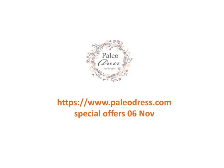 Https://www.paleodress.com special offers 06 Nov