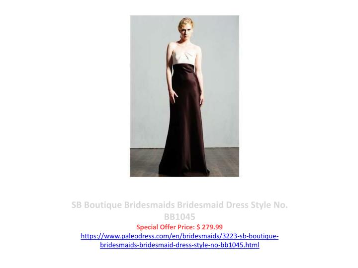 SB Boutique Bridesmaids Bridesmaid Dress Style No. BB1045