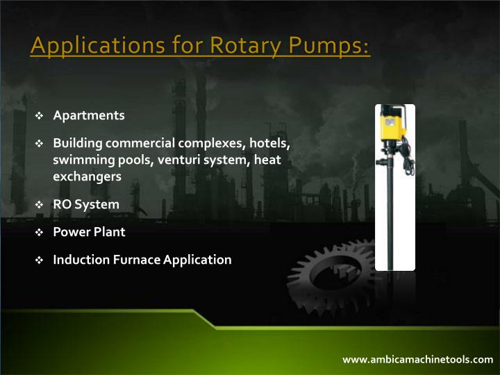 Applications for Rotary Pumps: