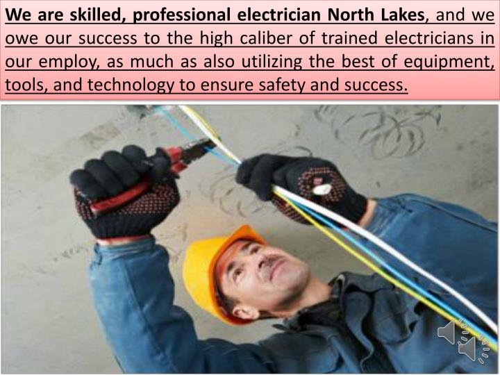We are skilled, professional electrician North Lakes