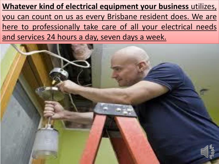 Whatever kind of electrical equipment your