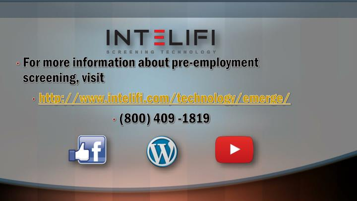 For more information about pre-employment screening, visit