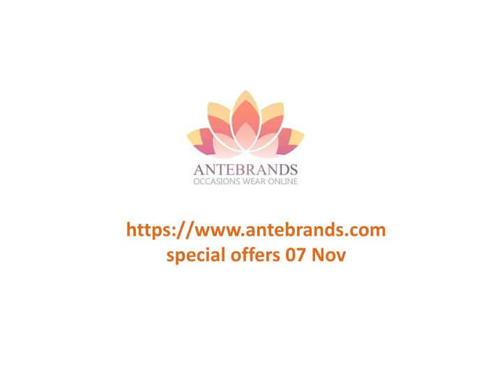 Https://www.antebrands.comspecial offers 07 Nov