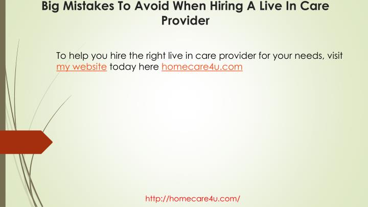 To help you hire the right live in care provider for your needs, visit