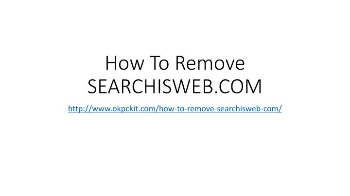 How to remove searchisweb com