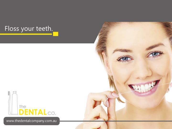 Floss your teeth.