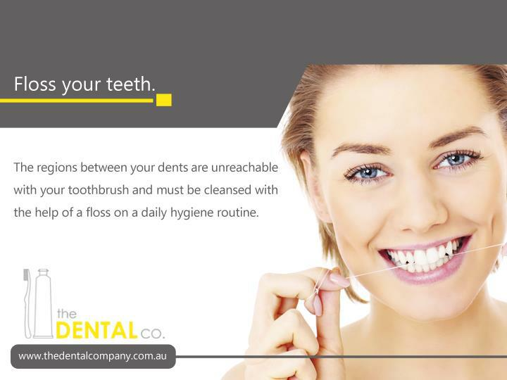 The regions between your dents are unreachable with your toothbrush and must be cleansed with the help of a floss on a daily hygiene routine.